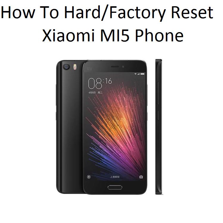 Factory Reset Xiaomi Mi5 Phone
